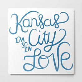 Kansas City I'm So In Love Metal Print