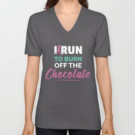 I Run To Burn Off The Chocolate Running Unisex V-Neck