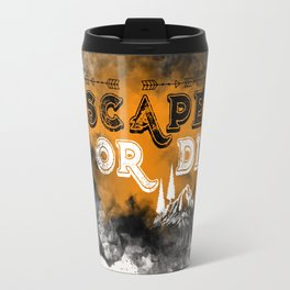 Escape or Die Travel Mug