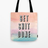 get shit done Tote Bags featuring Get Shit Done by Crafty Lemon