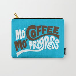 Mo' Coffee Mo' Progress Carry-All Pouch