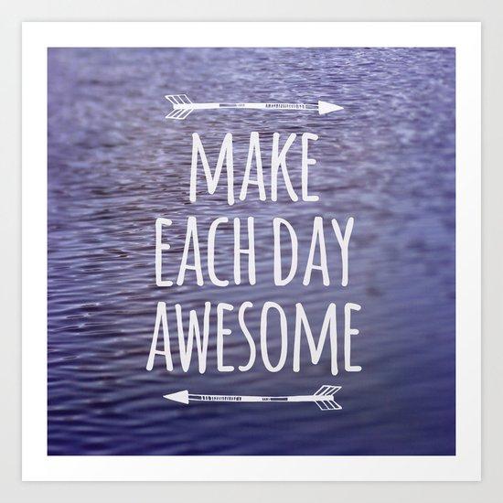 Make Each Day Awesome Art Print