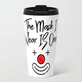 The Mask I Wear! Travel Mug
