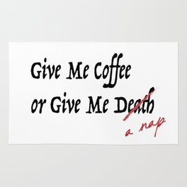 Give Me Coffee or Give Me A Nap - Silly Misquote - Rug