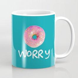 Doughnt Worry Coffee Mug