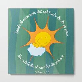 Salmo 113:3 Metal Print