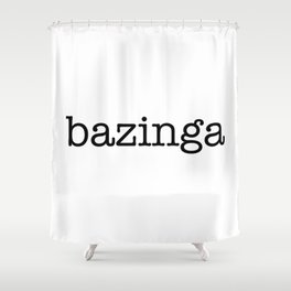 bazinga Shower Curtain