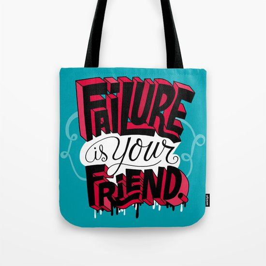 Failure is your Friend Tote Bag