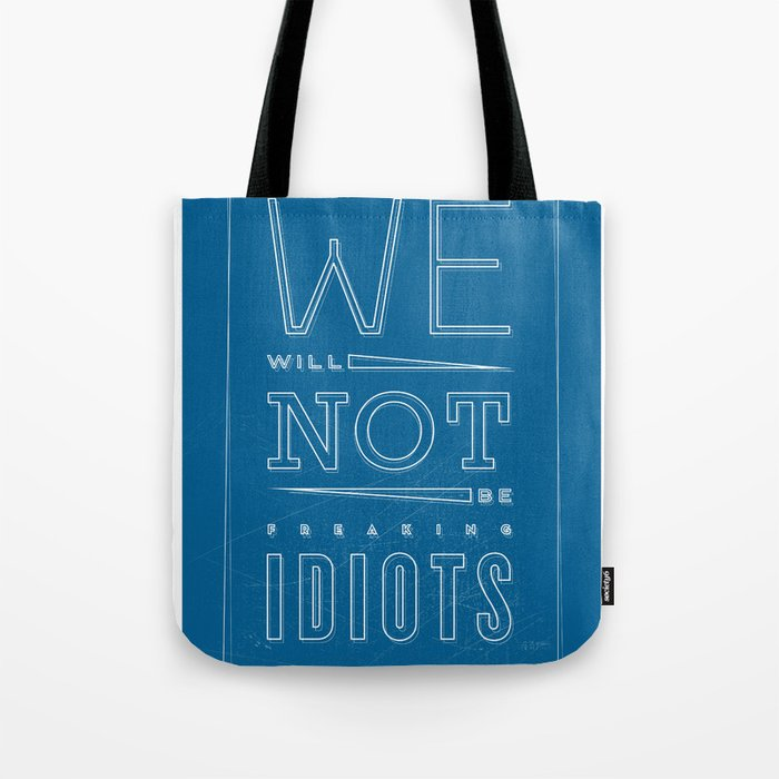 Freaking Idiots Tote Bag