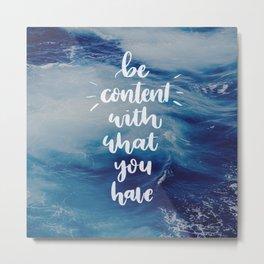 Be Content Metal Print