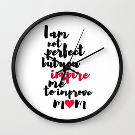 Mom Inspiration Wall Clock
