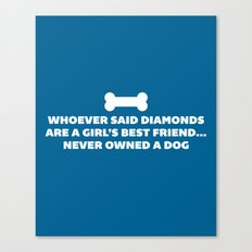 Woman's Best Friend Dog Funny Quote Canvas Print