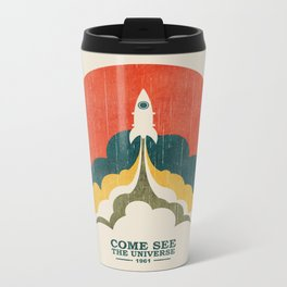 Come See The Universe Metal Travel Mug