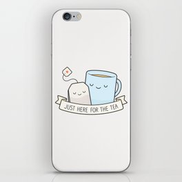 Just Here For The Tea iPhone Skin