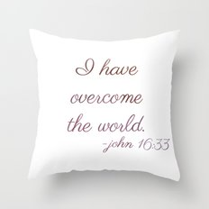 I Have Overcome the World Throw Pillow