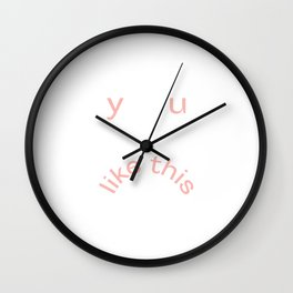 Y U LIKE THIS Frowny Face in Pink Wall Clock