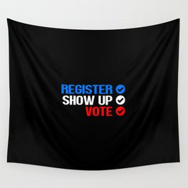 Register Show Up Vote Election Day Wall Tapestry