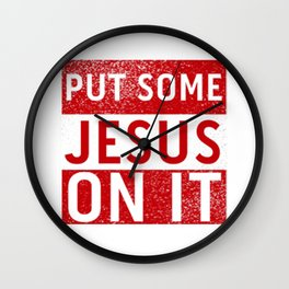 Put Some Jesus On It - Red Version Wall Clock