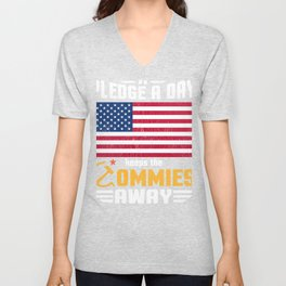 Pledge a Day Keeps the Commies Away Patriotic Flag Unisex V-Neck