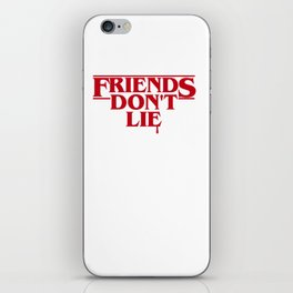 Stranger Friends Don't Lie iPhone Skin