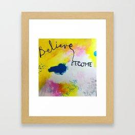 Believe. Become. Framed Art Print