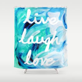 Live Laugh Love in Blues and Greens Shower Curtain