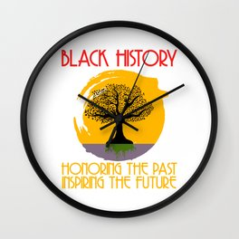 Black History Month Honoring The Past Inspiring The Future T-shirt Design Respect Garment Apparel Wall Clock