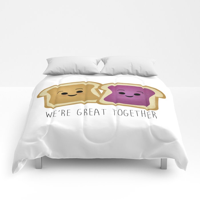 We're Great Together - Peanut Butter & Jelly Comforters