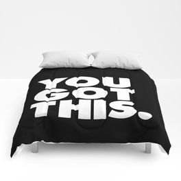 You Got This black and white typography inspirational motivational home wall bedroom decor Comforters