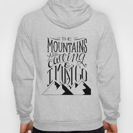 """The mountains are calling and I must go."" Hoody"