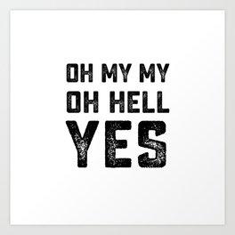 OH MY MY OH HELL YES Tom Petty Heartbreaks lyrics song Art Print