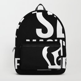 Sex Makes Me Fuck And Ready Backpack