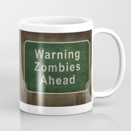 Warning Zombies Ahead Coffee Mug