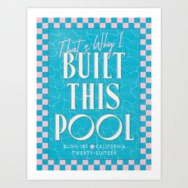 Built This Pool Art Print