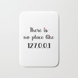 There is no place like - 127.0.0.1 Bath Mat