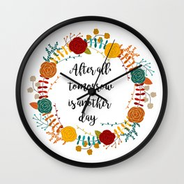 After All, Tomorrow Is Another Day Wall Clock