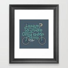 I want to ride my bike Framed Art Print