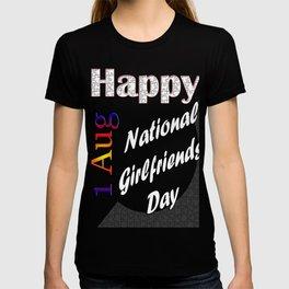 Aug 1st National Girlfriends Day Fun Gift Idea Design T-shirt