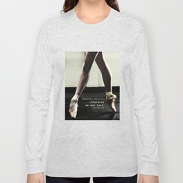 Pointe - Pina Bausch Quote Long Sleeve T-shirt