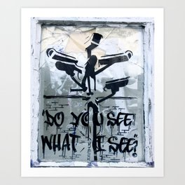 ARE WE LOOKING AT THE SAME? Art Print