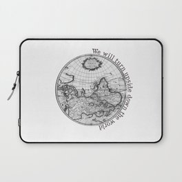 We will turn upside down the world Laptop Sleeve