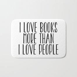 I Love Books More Than I love People Bath Mat