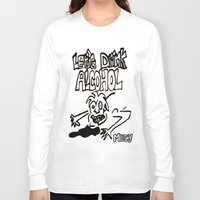 alcohol Long Sleeve T-shirts featuring let's drink alcohol by Mercy