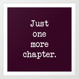 BOOK LOVERS - JUST ONE MORE CHAPTER Art Print