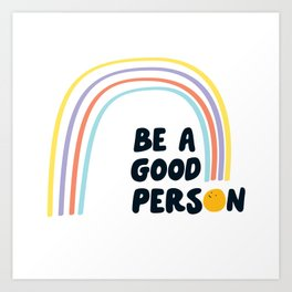 """Be a Good Person"" inspired by, Hannah Skvarla, The Little Market Art Print"