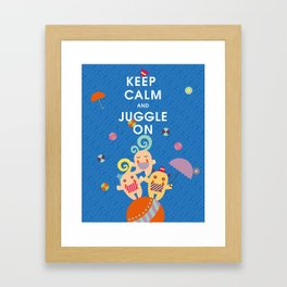 KEEP CALM AND JUGGLE ON MONSTERS Framed Art Print