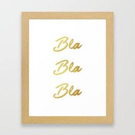 Bla Bla Bla Framed Art Print