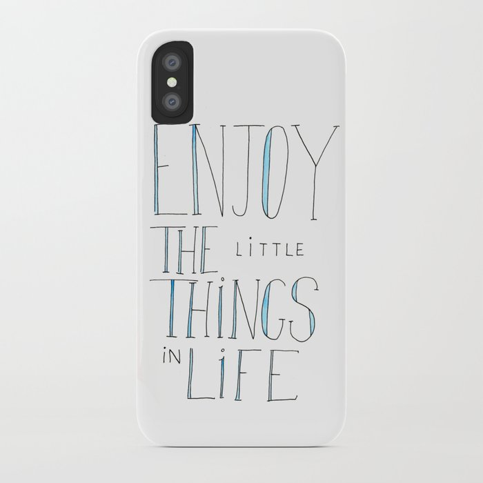 Enjoy the little things in life iPhone Case