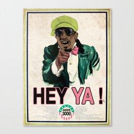 HEY YA ! Canvas Print