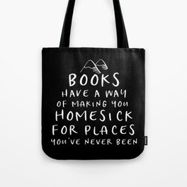 Books Have a Way of Making You Homesick Tote Bag